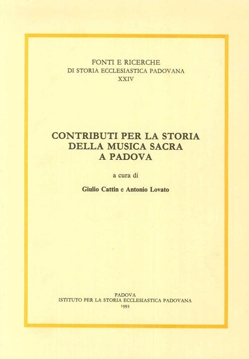 Contributi per la Storia della Musica Sacra a Padova.
