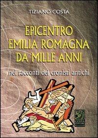 Epicentro Emilia Romagna da mille anni nei racconti dei cronisti antichi