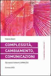 Complessità, cambiamento, comunicazioni. Dai social network al web 3.0