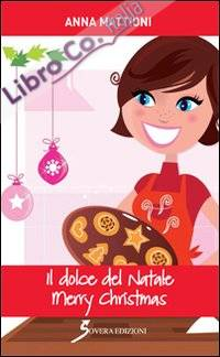 Il dolce del Natale. Merry Christmas.