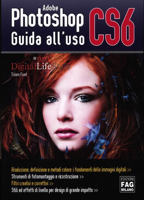 Adobe photoshop CS6. Guida all'uso. Ediz. illustrata