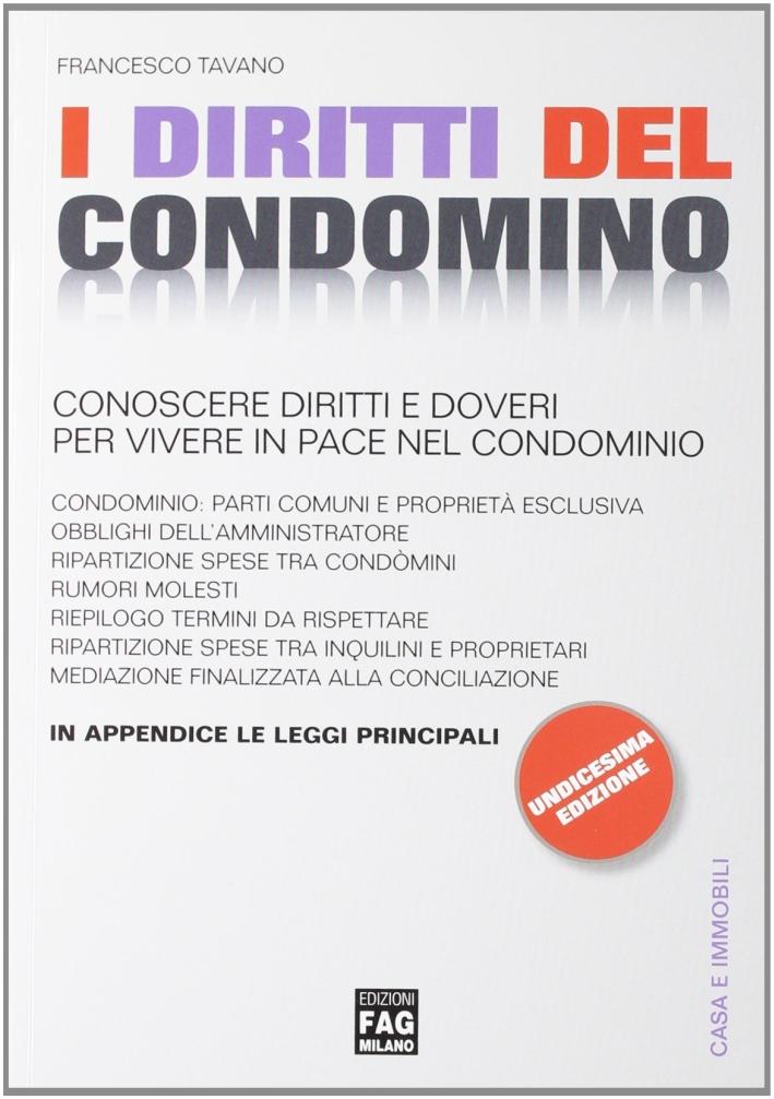 I Diritti del Condominio. Conoscere Diritti e Doveri per Vivere in Pace nel Condominio.
