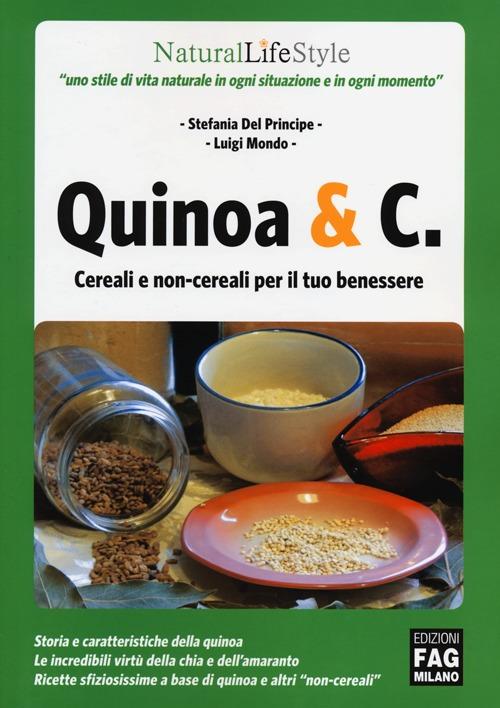 Quinoa & C. Cereali e non-cereali per il tuo benessere