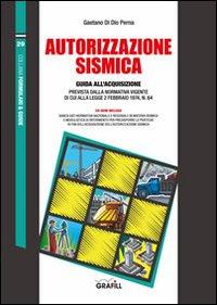 Autorizzazione sismica. Con Contenuto digitale per download e accesso on line
