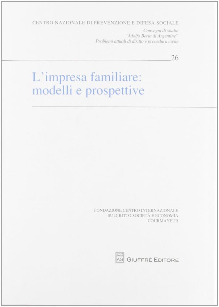L'impresa familiare. Modelli e prospettive. Atti del Convegno di studio (Courmayeur, 30 settembre-1 ottobre 2011)