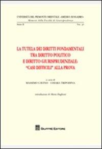 La tutela dei diritti fondamentali tra diritto politico e diritto giurisprudenziale.