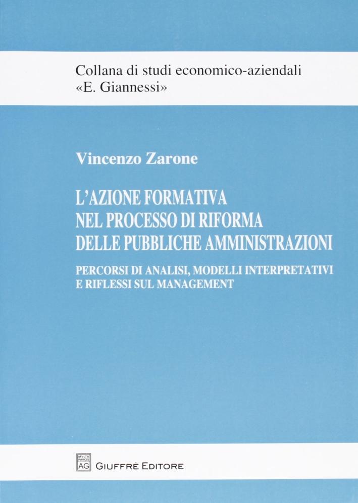 L'azione formativa nel processo di riforma delle pubbliche amministrazioni. Percorsi di analisi, modelli interpretativi e riflessi sul management