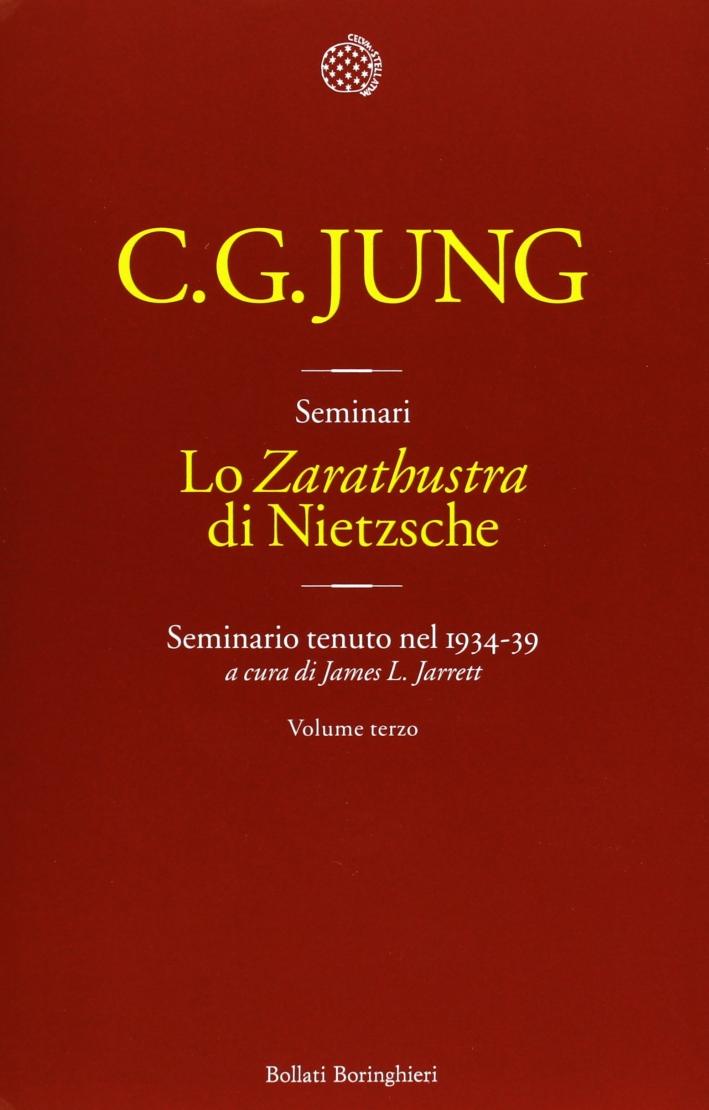 Lo «Zarathustra» di Nietzsche. Seminario tenuto nel 1934-39. Vol. 3.