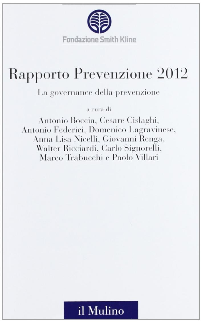 La governance della prevenzione. Rapporto prevenzione 2012.