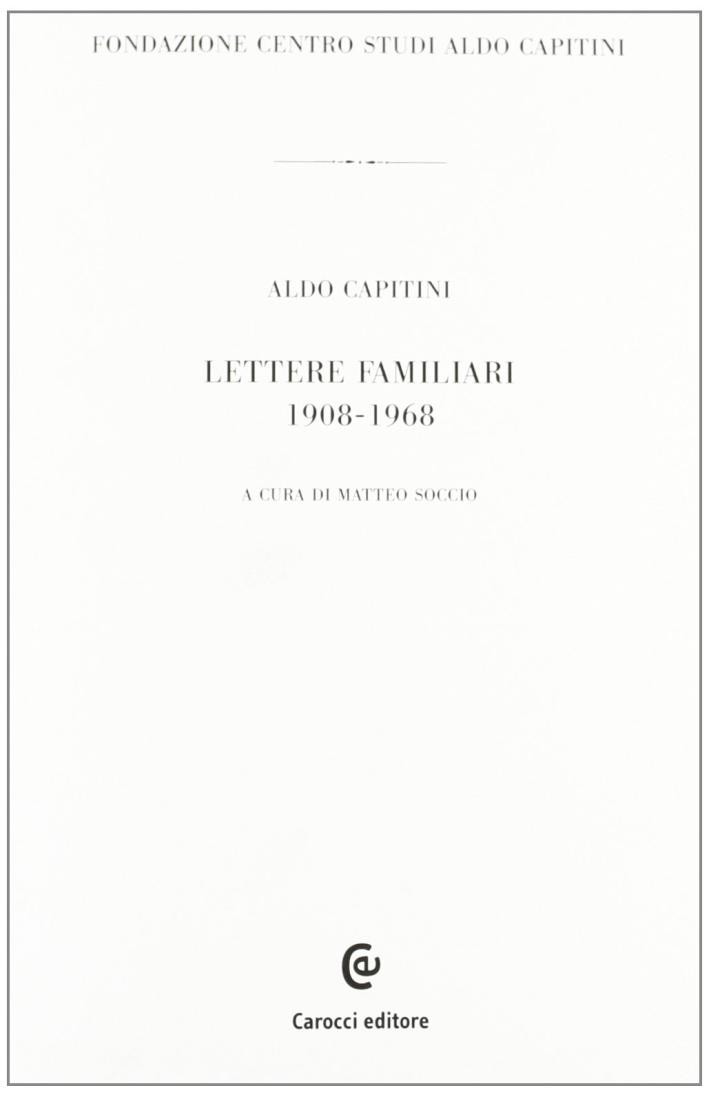 Lettere familiari 1908-1968.