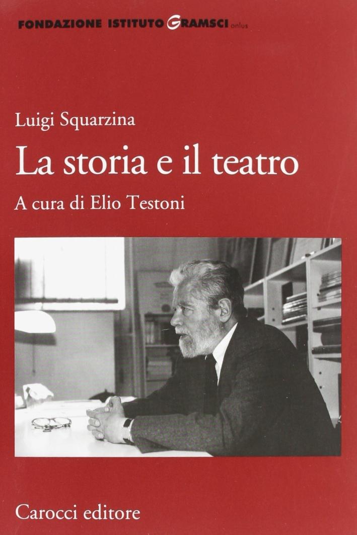Luigi Squarzina. La storia e il teatro