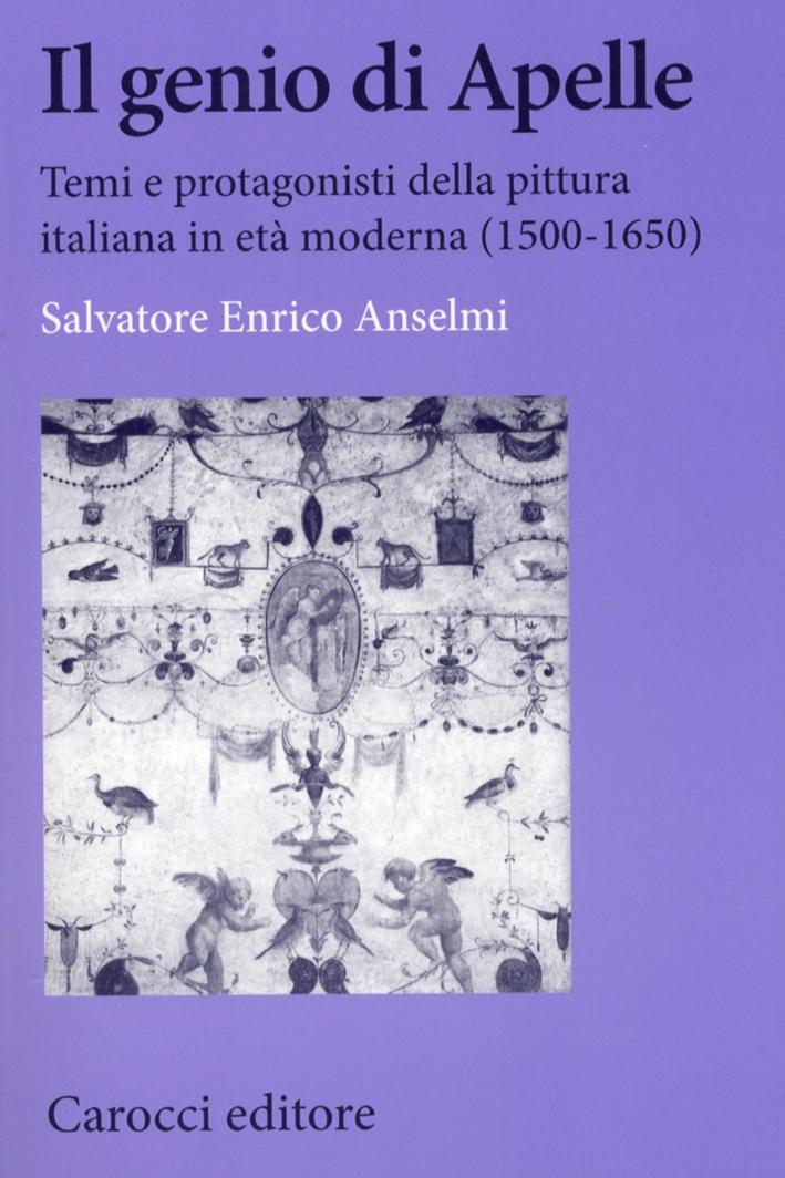 Il Genio di Apelle. Temi e Protagonisti della Pittura Italiana in Età Moderna (15001650)