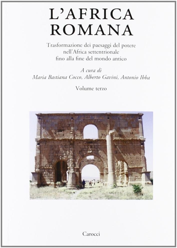 L'Africa romana. Vol. 19: Trasformazione dei paesaggi del potere nell'Africa settentrionale fino alla fine del mondo antico.