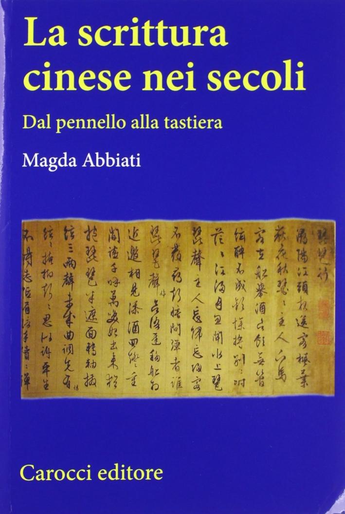 La scrittura cinese nei secoli. Dal pennello alla tastiera.