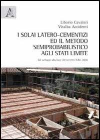 I solai latero-cementizi ed il metodo semiprobabilistico agli stati limite. Gli sviluppi alla luce del recente D.M. 2008.