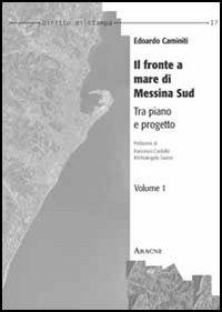 Il Fronte a Mare di Messina Sud. Tra Piano e Progetto