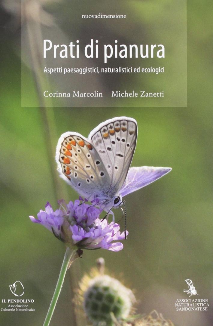 Prati di Pianura. Aspetti Paesaggistici, Naturalistici ed Ecologici.