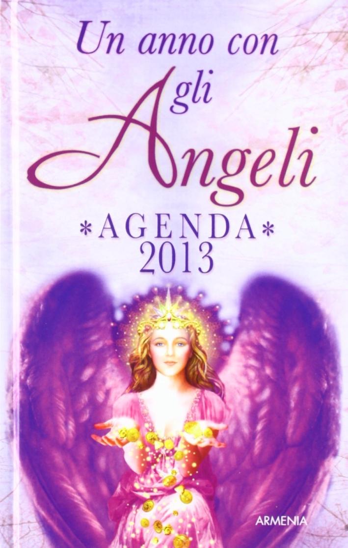 Un anno con gli angeli. Agenda 2013.