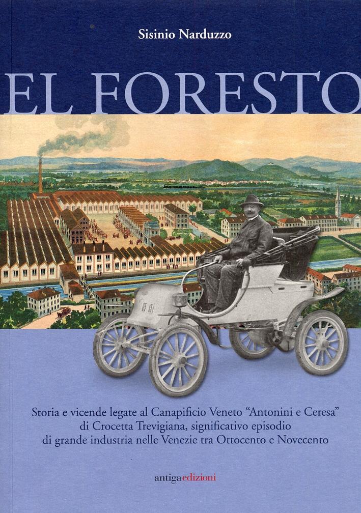 El Foresto. Storie e Vicende del Canapificio Veneto