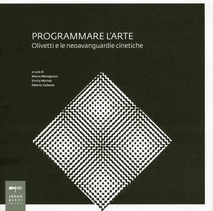 Programmare L'Arte Olivetti e le Neoavanguardie Cinetiche
