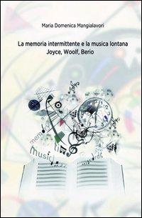 La memoria intermittente e la musica lontana. Joyce, Woolf, Berio