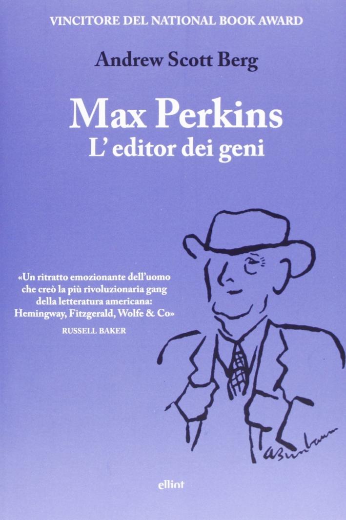Max Perkins. L'editor dei geni