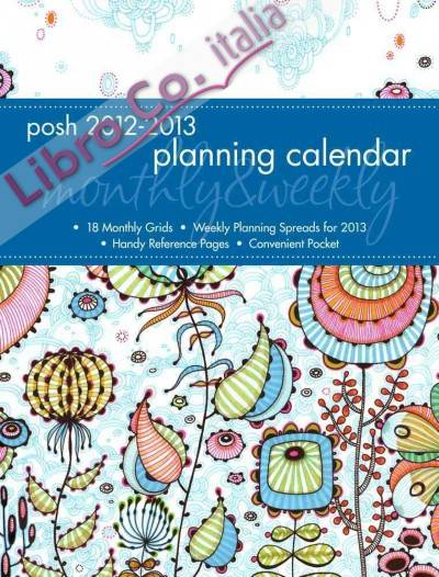 Posh: Sea Floral 2013 Monthly/Weekly Planner Calendar