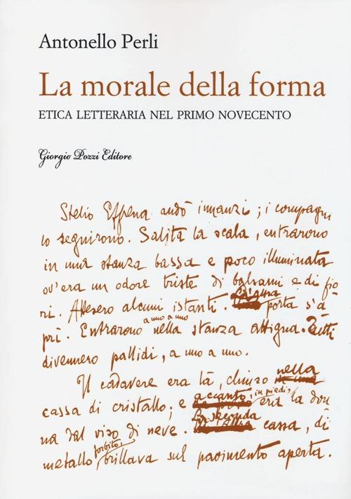 La morale della forma. Etica letteraria nel primo Novecento.