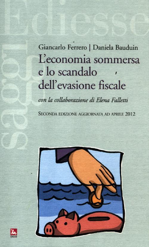 L'economia sommersa e lo scandalo dell'evasione fiscale.