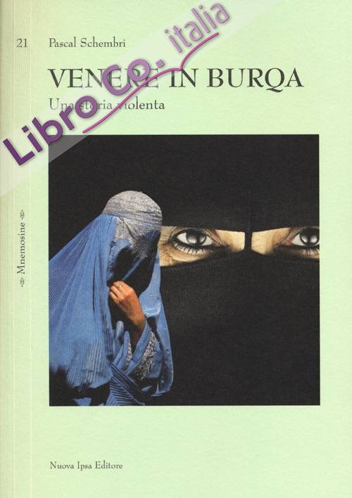Venere in burqa. Una storia violenta