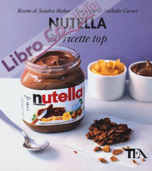 Nutella: 30 ricette top.