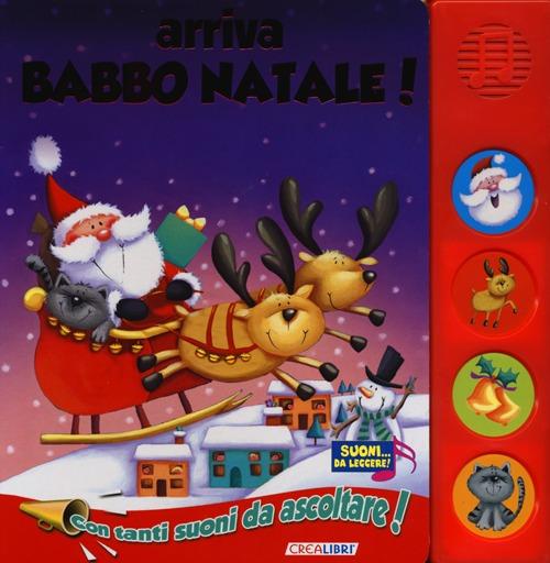 Arriva Babbo Natale! Libro sonoro. Ediz. illustrata