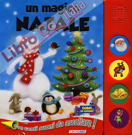 Un magico Natale. Libro sonoro. Ediz. illustrata