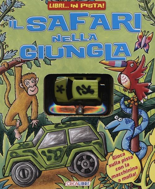 Il Safari nella Giungla. Libri... In Pista! con Gadget.