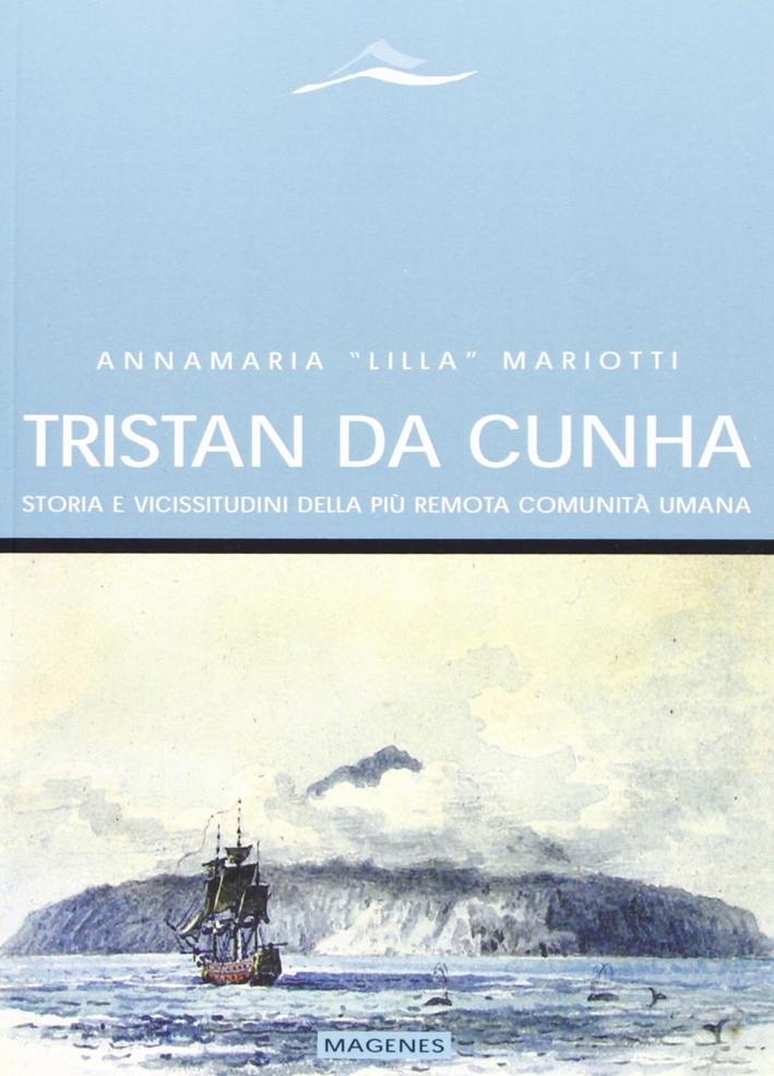 Tristan Da Cunha. Storia e Vicissitudini delle più Remota Comunità Umana