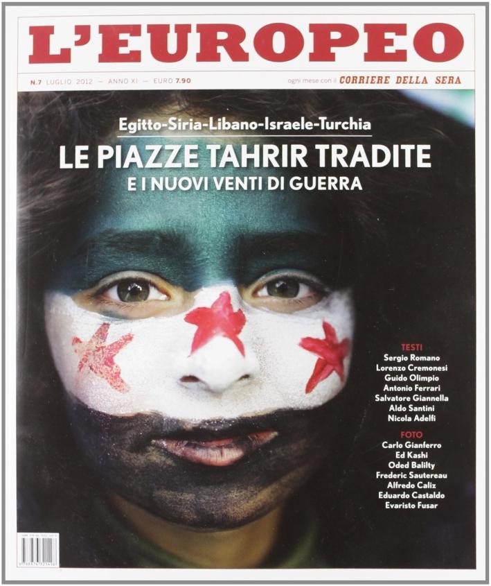 L'europeo (2012). Vol. 7: Le piazze Tahrir tradite e i nuovi venti di guerra.