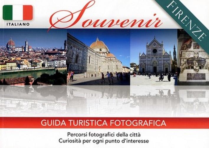 Firenze Souvenir. Guida Turistica Fotografica