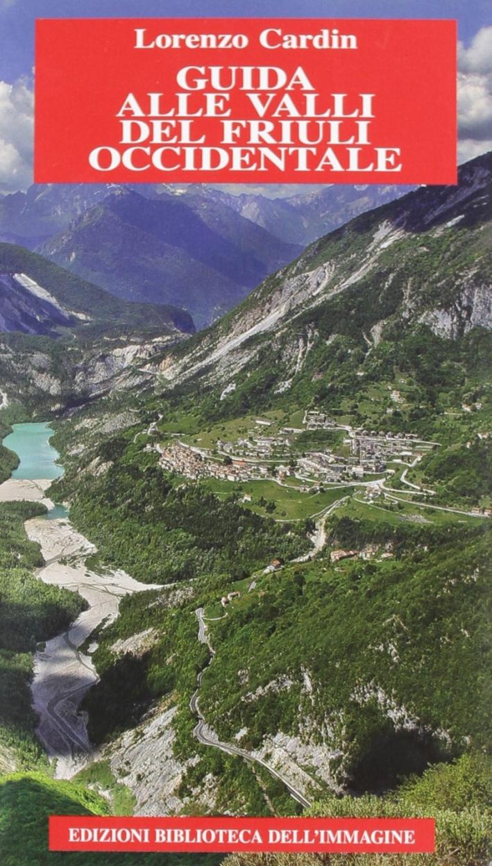 Guida delle valli del Friuli Occidentale