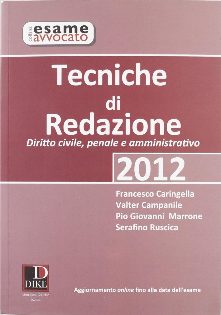 Tecniche di redazione 2012. Diritto civile, penale e amministrativo