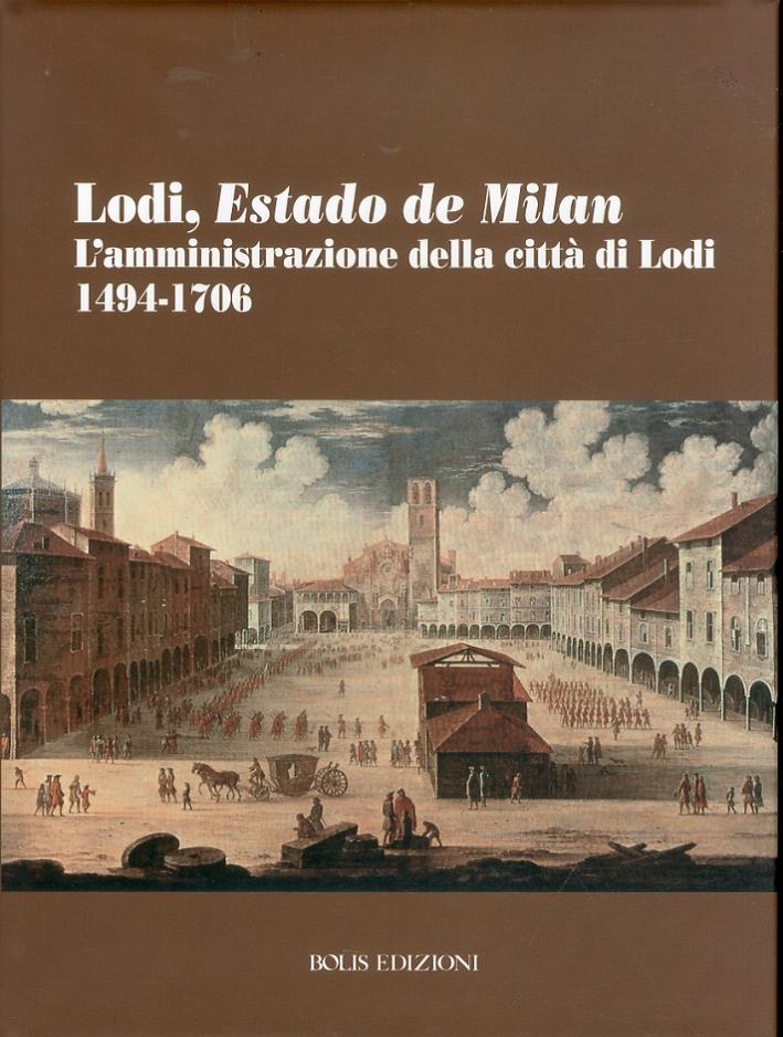 Lodi, estado de Milan. L'amministrazione della città di Lodi. 1494-1706