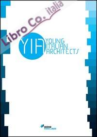 Young italian architects. Ediz. italiano