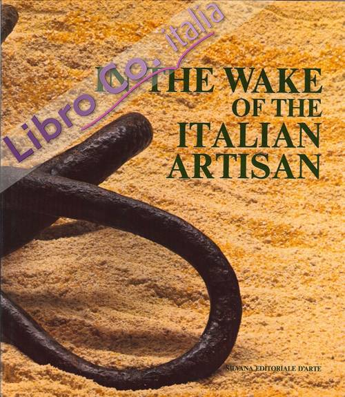In the Wake of the Italian Artisan. The Traces of Material Culture