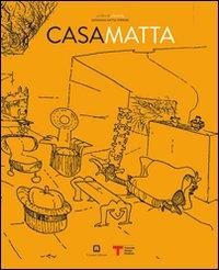 Casa Matta. Ediz. italiana e inglese