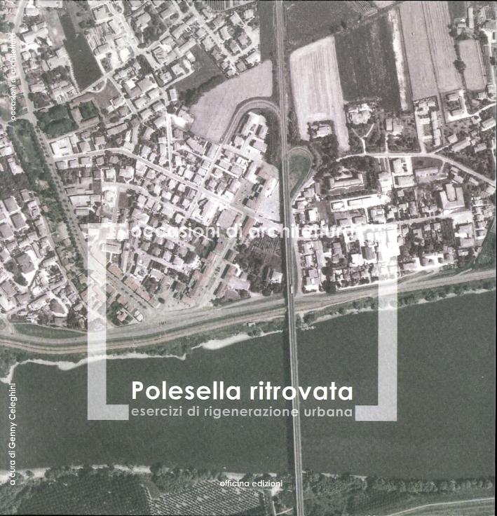 Polesella Ritrovata. Esercizi di Rigenerazione Urbana