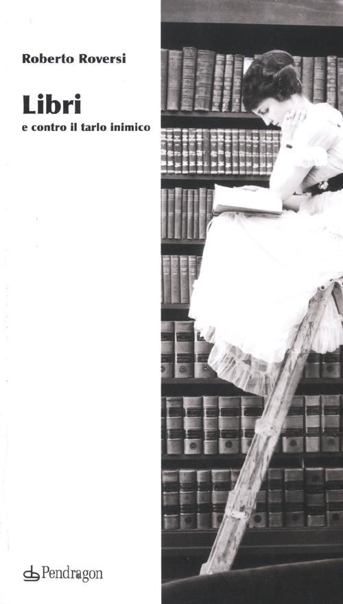 Libri e contro il tarlo inimico