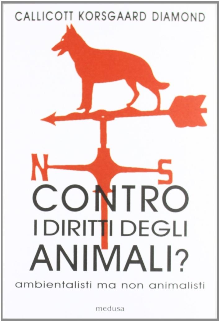 Contro i diritti degli animali? Ambientalisti ma non animalisti