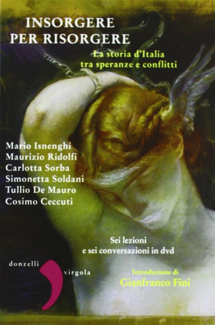 Insorgere per risorgere. La storia d'Italia tra speranze e conflitti. Con DVD