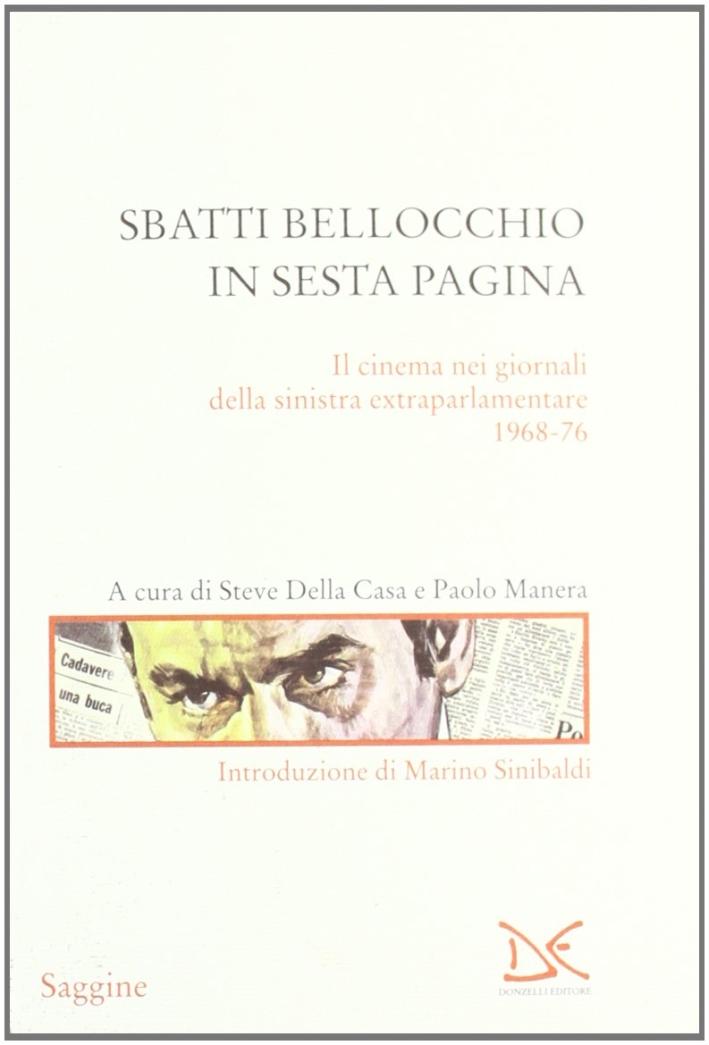 Sbatti Bellocchio in sesta pagina. Il cinema nei giornali della sinistra extraparlamentare 1968-76