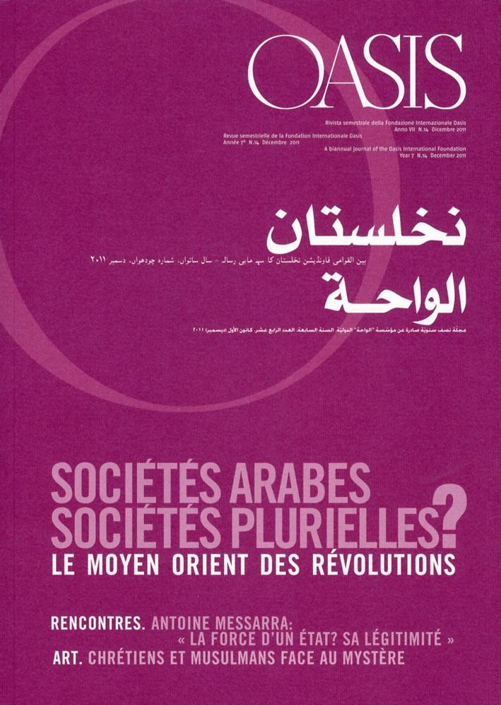 Oasis. Vol. 14: Sociétés Arabes, Sociétés Plurielles?. [French and Arabic Ed.]