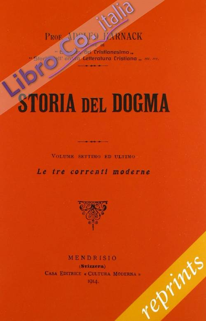Manuale di storia del dogma (rist. anast. 1914). Vol. 7: Le tre correnti moderne del dogma